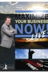 Maximize your Business Now Live