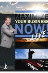 Maximize your Business Now Live